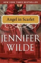 Angel in Scarlet ebook by Jennifer Wilde