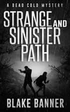 Strange and Sinister Path ebook by Blake Banner
