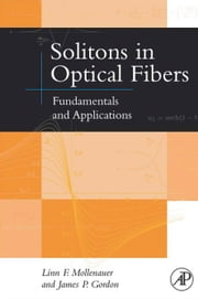 Solitons in Optical Fibers: Fundamentals and Applications ebook by Mollenauer, Linn F.