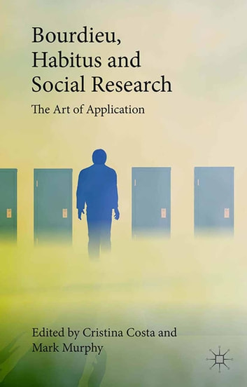 Bourdieu, Habitus and Social Research - The Art of Application ebook by