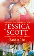 Back to You ebook by Jessica Scott