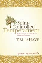Spirit-Controlled Temperament ebook by Tim LaHaye
