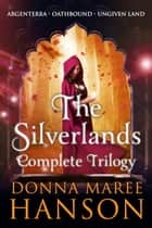 The Silverlands Series Box Set ebook by Donna Maree Hanson