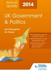 UK Government & Politics Annual Update 2014 ebook by Eric Magee,Neil McNaughton