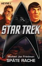 Star Trek: Späte Rache - Roman ebook by Michael Jan Friedman, Ronald M. Hahn