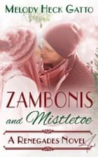 Zambonis and Mistletoe ebook by Melody Heck Gatto