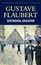Sentimental Education eBook by Gustave Flaubert, Adrianne Tooke, Adrianne Tooke,...