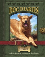 Dog Diaries #1: Ginger ebook by Kate Klimo,Tim Jessell