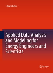 Applied Data Analysis and Modeling for Energy Engineers and Scientists ebook by T. Agami Reddy