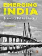 Emerging India ebook by Bimal Jalan