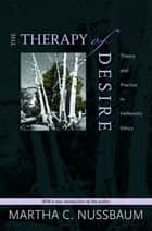 The Therapy of Desire ebook by Martha C. Nussbaum