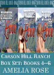 Carson Hill Ranch Box Set: Books 4 - 6 ebook by Amelia Rose