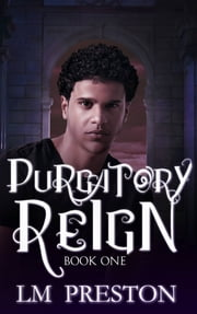 Purgatory Reign ebook by LM Preston