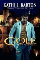Cole ebook by Kathi S. Barton