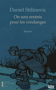 On sera rentrés pour les vendanges ebook by Daniel STILINOVIC