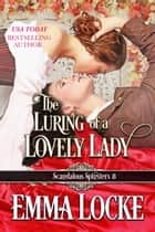 The Luring of a Lovely Lady ebook by Emma Locke