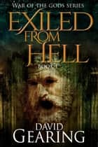Exiled From Hell - War of the Gods ebook by David Gearing