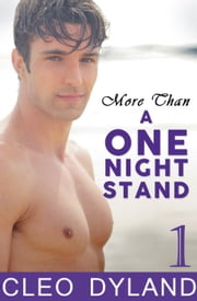 More Than a One Night Stand - Part 1 ebook by Cleo Dyland
