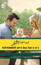 Love Inspired November 2014 - Box Set 2 of 2 - Saved by the Fireman\His Small-Town Family ebook by Allie Pleiter, Lorraine Beatty