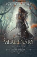 Mercenary (Little Death Bringer, Book One) ebook by