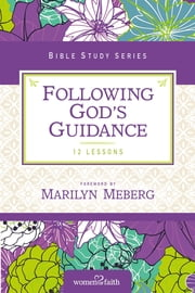 Following God's Guidance - Growing in Faith Every Day ebook by Women of Faith,Marilyn Meberg