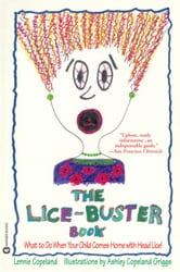 The Lice-Buster Book - What to Do When Your Child Comes Home with Head Lice ebook by Lennie Copeland