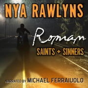Roman (Saints and Sinners) audiobook by Nya Rawlyns