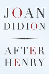 After Henry ebook by Joan Didion