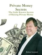 Private Money Secrets ebook by Robert Leonetti