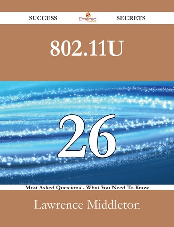 802 11u 26 Success Secrets - 26 Most Asked Questions On 802 11u - What You  Need To Know