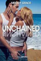Unchained ebook by Melody Grace, Camille S.