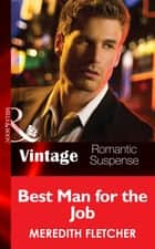 Best Man for the Job (Mills & Boon Vintage Romantic Suspense) ebook by Meredith Fletcher