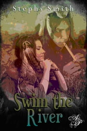 Swim the River ebook by Stephy Smith
