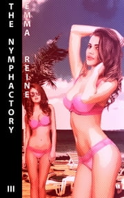 The Nymphactory #3 ebook by Emma Reine