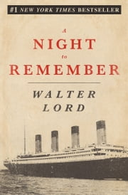 A Night to Remember eBook par  Walter Lord