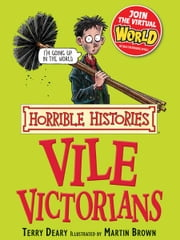 Horrible Histories: Vile Victorians ebook by Terry Deary