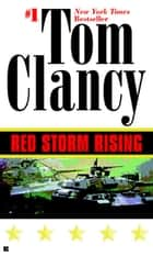 Red Storm Rising - A Suspense Thriller ebook by Tom Clancy