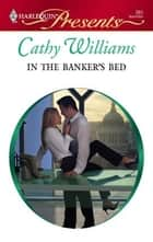 In the Banker's Bed ebook by Cathy Williams