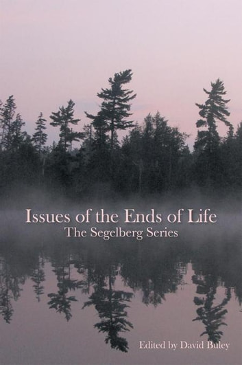 Issues of the Ends of Life - The Segelberg Series ebook by