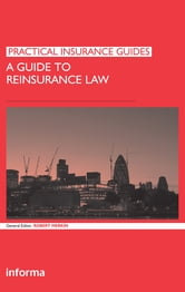 A Guide to Reinsurance Law ebook by