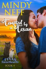 Tempted by a Texan - (Texas Sweethearts - Book 4) ebook by Mindy Neff