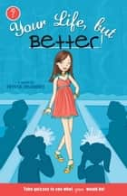 Your Life, but Better eBook by Crystal Velasquez