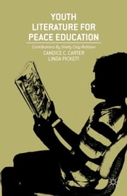 Youth Literature for Peace Education ebook by C. Carter, Shelly Clay-Robison, L. Pickett
