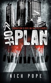 Off Plan - Corruption is Rife on the City Streets ebook by Nick Pope