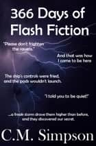 366 Days of Flash Fiction ebook by C.M. Simpson