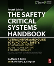 The Safety Critical Systems Handbook - A Straightforward Guide to Functional Safety: IEC 61508 (2010 Edition), IEC 61511 (2015 Edition) and Related Guidance ebook by David J. Smith,Kenneth G. L. Simpson
