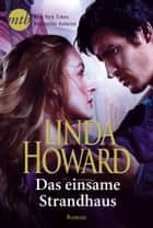 Das einsame Strandhaus ebook by Linda Howard