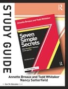 Study Guide, Seven Simple Secrets ebook by Annette Breaux,Todd Whitaker,Nancy Satterfield