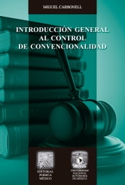 Introducción general al control de convencionalidad ebook by Miguel Carbonell