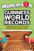 Guinness World Records: Fun with Food ebook by Christy Webster